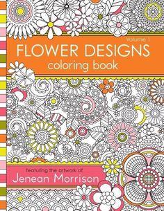Flower Designs Coloring Book Volume 1 By Jenean Morrison