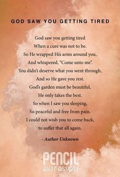 God Saw You Getting Tired. A collection of semi religious funeral poems that help soothe our grieving hearts. Curated by Pencil Dust Designs, creators of personalised, uplifting, and memorable order of service booklets. Poem About Death, Quotes For Death, Poems About Loss, Inspirational Quotes About Death, Poems About Dad, Poems About Sisters, Family Death Quotes, Qoutes About Death, Texts