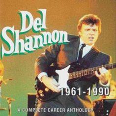 Bate-Boca & Musical: Del Shannon - A Complete Career Anthology 1961-1990 (1998)