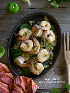 Tasty Tomatillo Shrimp Recipe 1/2 pound pasilla or poblano chilis, seeded and chopped 2 tablespoons olive oil 6 cloves garlic, minced 1/2 pound tomatillos, husked, rinsed and quartered 1 teaspoon kosher salt plus extra for the shrimp 4 tablespoons butter 1 pound large shrimp 1 teaspoon fresh ground pepper 1/2 cup fresh cilantro leaves