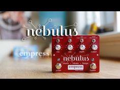 Empress Effects: NEBULUS Chorus • Vibrato • Flanger