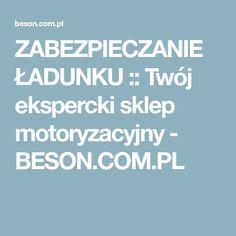 ZABEZPIECZANIE ŁADUNKU :: Twój ekspercki sklep motoryzacyjny - BESON.COM.PL