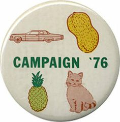 It's 1976, you've got your Ford (Gerald, GOP presidential nominee), your peanut (Jimmy Carter, Democratic nominee), your Dole pineapple (Bob Dole, GOP veep nominee) and your Fritz (Walter Mondale, Dem veep nominee - as in Fritz the cat?)