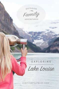 Explore the beauty and wonder of Banff National Park | Things to see and do as a family in Lake Louise.