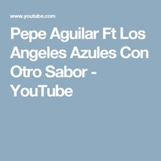 Pepe Aguilar Ft Los Angeles Azules Con Otro Sabor - YouTube