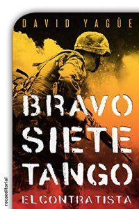 Bravo. Tango. Siete. El contratista – David Yagüe