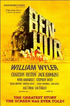 Ben Hur - A classic movie. This movie is in my top 5 of favorite films. A masterpiece.