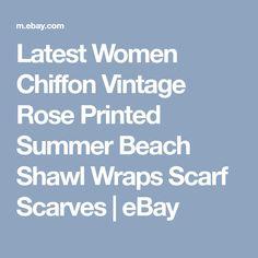 Latest Women Chiffon Vintage Rose Printed Summer Beach Shawl Wraps Scarf Scarves  | eBay