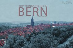 Bern is the most preserved medieval city in Switzerland, boasting over 5.2 square km (2 square miles) of towers, cathedrals, arcades and historical structures. Here is our list of the Top 10 Things To Do In Bern.