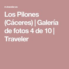 Los Pilones (Cáceres) | Galería de fotos 4 de 10 | Traveler