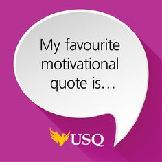 We want to know... what's your go-to motivational quote? - USQ