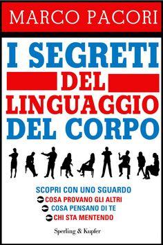 Malucchiffari: I segreti del linguaggio del corpo, M.Pacori.