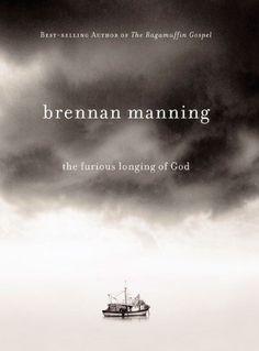 The Furious Longing of God by Brennan Manning http://www.amazon.com/dp/B005FMSK50/ref=cm_sw_r_pi_dp_hW7zvb17J97S0