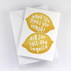 """Greeting Card """"When life gives you lemons ask for salt and tequila"""" yellow print (3.50 EUR) by UrbanPrey"""
