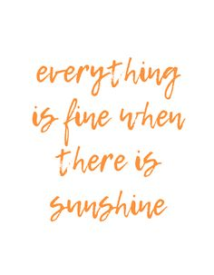 Everything is fine when there is sunshine - Beach Life Quotes For Inspiration - Beach Life Bliss