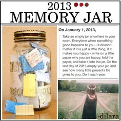 I AM SO DOING THIS :) So basically what you do, is that you find any old jar and whenever something good or awesome or something that makes you happy happens, write it down on a piece of paper, fold it up and put in the jar!    At the end of the year, you'll be able to read all the things that made your year great! :) Hope you liked this tip!