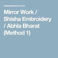 Mirror Work / Shisha Embroidery / Abhla Bharat (Method 1)