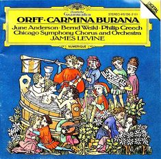 """Carl Orff """"Carmina Burana - Secular Songs"""". Performed by The Chicago Symphony Orchestra & Chorus conducted by James Levine. Voices: June Anderson (soprano), Philip Creech (tenor), Bernd Weikl (baritone). Label: Deutsche Grammophon, 1985."""