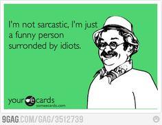 I'm not sarcastic...