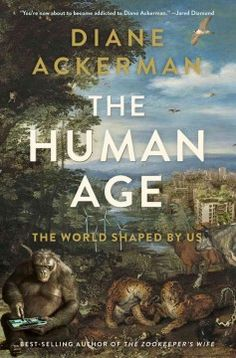 The human age : the world shaped by us - Explores how human beings have become the dominant force shaping Earth's future by subduing three-quarters of the planet's surface, tinkering with nature, and altering the climate.