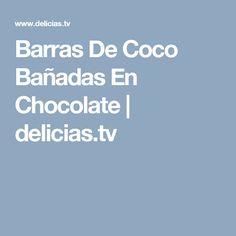 Barras De Coco Bañadas En Chocolate | delicias.tv