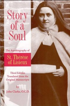Story of a Soul: The Autobiography of St. Therese of Lisieux, Third Edition by Therese de Lisieux, www.amazon.com/...
