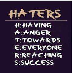 Haters& HHAving, A Anger Inspirational Life Quotes Great Quotes, Quotes To Live By, Funny Quotes, Inspirational Quotes, Qoutes, Random Quotes, Quotes Quotes, Awesome Quotes, Motivational Quotes