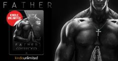After one taste of what she's got to offer, I want more Father by Clarissa Wild #99cents #FREE Extended Epilogue 2 #GIVEAWAYS An Xpresso Book Tours event