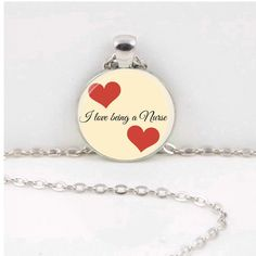 Quote Necklace, I love being a Nurse -Pendant Jewelry, Quote Jewelry by CraftyClosetCreation on Etsy