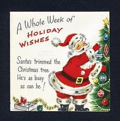 '50-60s Santa Decorates Tree, A Whole Week of Wishes Vtg Christmas Card UNUSED