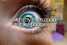 I wish my eyes could take photos - I'm always saying this!