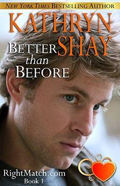 Better Than Before (RightMatch.com Book 1) by Kathryn Shay, http://www.amazon.com/dp/B008KO2AJM/ref=cm_sw_r_pi_dp_w.R3tb1Z57GSM