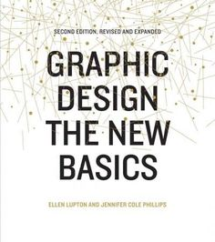 Our bestselling introduction to graphic design is now available in a revised and updated edition. In Graphic Design: The New Basics , bestselling author Ellen Lupton ( Thinking with Type , Type on Scr