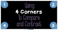Get gets up and moving while practicing comparing and contrasting! Blog post explains different ways to use 4 corners to compare and contrast.
