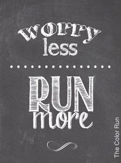 Would have totally disagreed with this until I actually started enjoying running! Plus...exercise releases endorphins. And endorphins make you happy!
