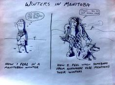 It's true though. Manitobans are tougher than other canadians lol