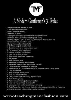 A modern gentleman's 30 guidelines by teaching mens fashion. Every man NEEDS to read this!how to know if I'm dating a gentleman Mens Clothing Gentleman Stil, Gentleman Rules, True Gentleman, Being A Gentleman, Gentleman Fashion, The Words, Le Bourgeois Gentilhomme, Teaching Mens Fashion, Gentlemens Guide