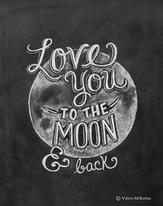 "This ""Love You To The Moon & Back"" print features whimsical hand lettering and a chalk moon illustration. The print would make a sweet addition to a child's room or nursery. ♥ Our fine art chalkboard"