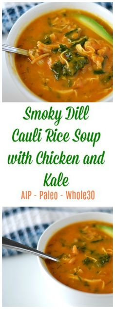 Smoky Dill Cauli Rice Soup with Chicken and Kale (AIP - Paleo - Whole30) * Lichen Paleo, Loving AIP