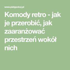 Komody retro - jak je przerobić, jak zaaranżować przestrzeń wokół nich Komodo, Math Equations, Retro, Retro Illustration
