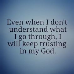 Trusting in Him. Prayer Verses, Faith Prayer, Bible Verses Quotes, Faith In God, Faith Quotes, Me Quotes, Great Quotes, Inspirational Quotes, Trust In God Quotes