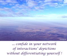 ... confide in your #network of #interactions' depictions without #differentiating yourself !