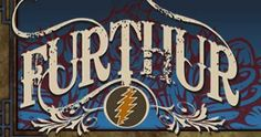 Bound to cover just a little more ground. Furthur