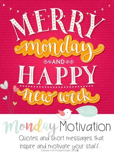Monday Motivation- Quotes and short messages that inspire and motivate your staff. Print or Email each week!