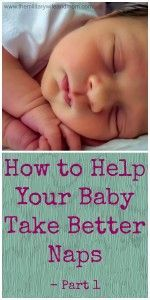 Practical tips to help your baby take longer, better quality naps! #babysleeptips