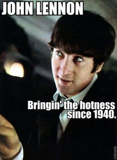 ♥♥John W. O. Lennon♥♥ YES SO VERY  TRUE:) My Fav Beatle JOHN also the best looking too:)