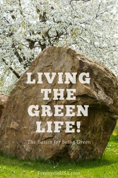 Learn here how to Live the Green Life! Green Life, Usa, Live