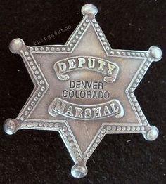Old west Deputy Marshal Denver Colorado silver badge Sheriff Badge, Police Badges, Police Uniforms, Law Enforcement Badges, Denver Colorado, Old West, Cops, Leo, Tattoo Ideas