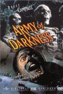 Army of Darkness (1992) [a cult classic!] Dino de Laurentiis Company and Universal Pictures with Bruce Campbell, Embeth Davidtz, and Marcus Gilbert. Not scary but fun and funny. Thoroughly enjoyable.