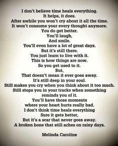 Wow, couldn't have said it better. Miss you Dad. Loss Quotes, Me Quotes, Quotes About Loss, Time Heals Everything, Grief Poems, Grieving Quotes, Miss You Dad, Memories Quotes, Thats The Way